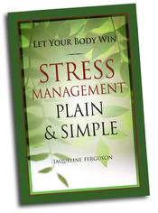 Let your Body Win Stress Management Jackie Ferguson